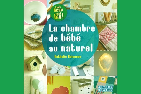 la chambre de b b au naturel esprit cabane idees creatives et ecologiques. Black Bedroom Furniture Sets. Home Design Ideas