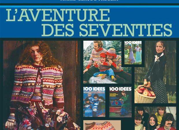 Livre : Cent idées, l'aventure des seventies