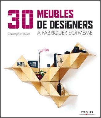 30 meubles de designers fabriquer soi m me esprit cabane idees creatives et ecologiques. Black Bedroom Furniture Sets. Home Design Ideas