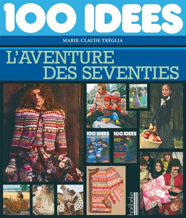 Livre cent id es l aventure des seventies esprit - Idees loisirs creatifs recup ...