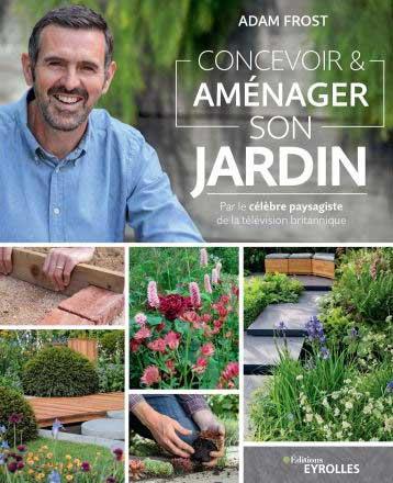Concevoir et amenager son jardin